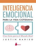 Inteligencia emocional para la vida cotidiana: Una guía para el mundo real