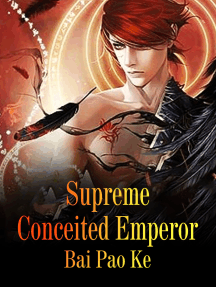 Supreme Conceited Emperor: Volume 8