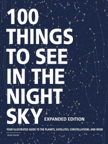100 Things to See in the Night Sky, Expanded Edition: Your Illustrated Guide to the Planets, Satellites, Constellations, and More