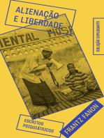 Alienação e liberdade: Escritos psiquiátricos