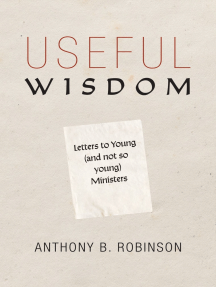 Useful Wisdom: Letters to Young (and Not-So-Young) Ministers