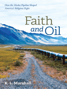 Faith and Oil: How the Alaska Pipeline Shaped America's Religious Right