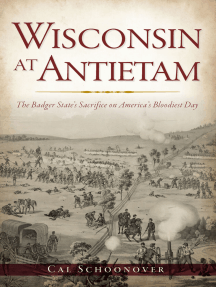 Wisconsin at Antietam: The Badger State's Sacrifice on America's Bloodiest Day