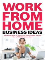 Work from Home Business Ideas:  The Ultimate Guide to home based business, Online Jobs and How to Make Money from Home