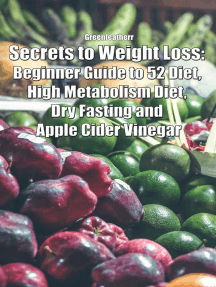 Secrets to Weight Loss: Beginner Guide to 52 Diet, High Metabolism Diet, Dry Fasting and Apple Cider Vinegar