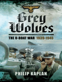 Grey Wolves: The U-Boat War 1939?1945