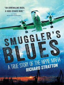 Smuggler's Blues: A True Story of the Hippie Mafia (Cannabis Americana: Remembrance of the War on Plants, Volume 1)