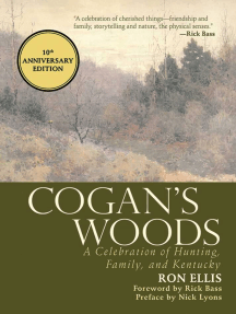 Cogan's Woods: A Celebration of Hunting, Family, and Kentucky