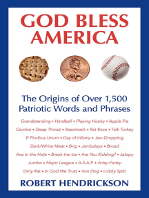 God Bless America: The Origins of Over 1,500 Patriotic Words and Phrases