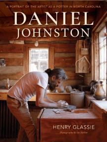 Daniel Johnston: A Portrait of the Artist as a Potter in North Carolina