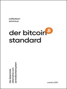 Der Bitcoin-Standard: Die dezentrale Alternative zum Zentralbankensystem