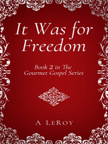 It Was for Freedom: Our God-Given Liberty in Thought, Action, Feeling, Unforgiveness, Sex, Idleness, Art, and Eating