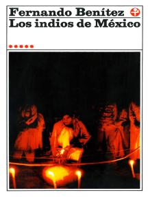 Los indios de México: Tomo V