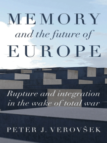 Memory and the future of Europe: Rupture and integration in the wake of total war