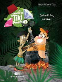 Les aventures de Tiki Preston: 1. Quipu kaka, j'arrive !