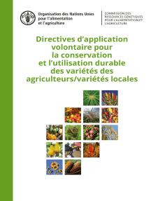 Directives d'application volontaire pour la conservation et l'utilisation durable des variétés des agriculteurs/variétés locales