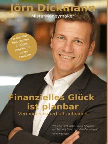 Finanzielles Glück ist planbar: Vermögen dauerhaft aufbauen