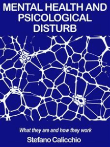 Mental health and psicological disturb: What they are and how they work