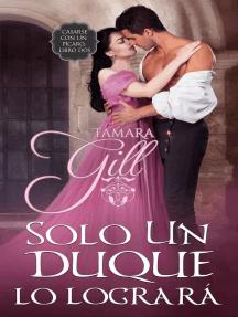 Solo un duque lo logrará: Casarse con un pícaro, Libro dos, #2