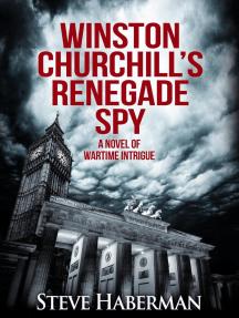Winston Churchill's Renegade Spy
