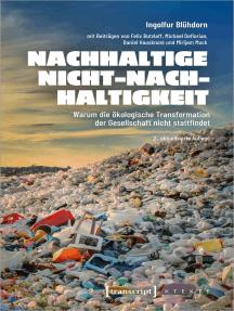 Nachhaltige Nicht-Nachhaltigkeit: Warum die ökologische Transformation der Gesellschaft nicht stattfindet