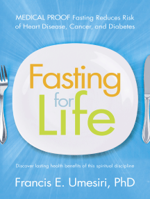 Fasting for Life: Medical Proof Fasting Reduces Risk of Heart Disease, Cancer, and Diabetes