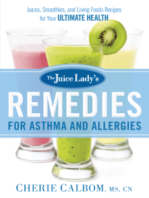 The Juice Lady's Remedies for Asthma and Allergies: Delicious Smoothies and Raw-Food Recipes for Your Ultimate Health