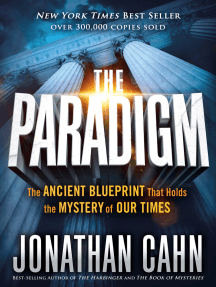 The Paradigm: The Ancient Blueprint That Holds the Mystery of Our Times
