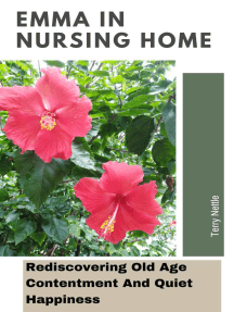Emma In Nursing Home: Rediscovering Old Age Contentment And Quiet Happiness