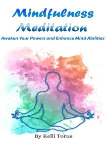 Mindfulness Meditation: Awaken Your Powers and Enhance Mind Abilities