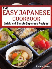 The Easy Japanese Cookbook: Quick and Simple Japanese Recipes