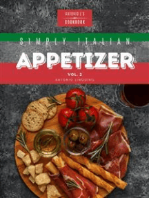 Simply Italian Appetizer Vol2: Easy Italian appetizer you can cook