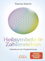Heilsymbole & Zahlenreihen: Arbeitsbuch der Plejadenheilung