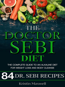 The Doctor Sebi Diet: The Complete Guide To An Alkaline Diet For Weight Loss And Body Cleanse