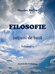 Filosofie: Noțiuni de bază, Volumul 2