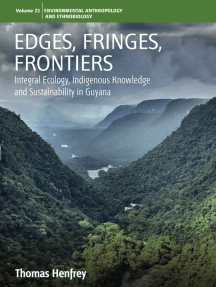 Edges, Fringes, Frontiers: Integral Ecology, Indigenous Knowledge and Sustainability in Guyana