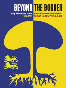 Beyond the Border: Young Minorities in the Danish-German Borderlands, 1955-1971