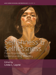 Selfishness and Selflessness: New Approaches to Understanding Morality