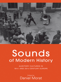 Sounds of Modern History: Auditory Cultures in 19th- and 20th-Century Europe