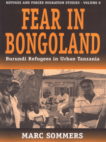 Fear in Bongoland: Burundi Refugees in Urban Tanzania