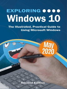 Exploring Windows 10 May 2020 Edition: The Illustrated, Practical Guide to Using Microsoft Windows