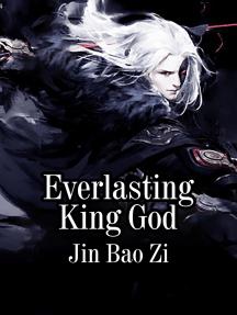 Everlasting King God: Volume 2