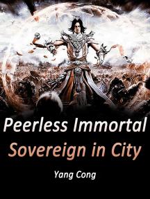 Peerless Immortal Sovereign in City: Volume 3