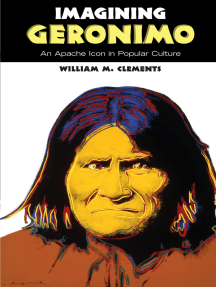 Imagining Geronimo: An Apache Icon in Popular Culture