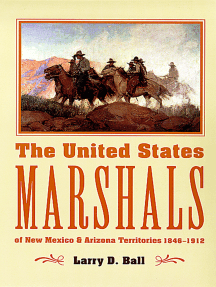 The United States Marshals of New Mexico and Arizona Territories, 1846-1912