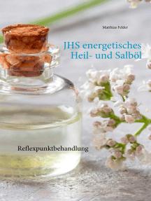 JHS energetisches Heil- und Salböl: Reflexpunktbehandlung