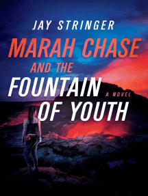 Marah Chase and the Fountain of Youth: A Novel