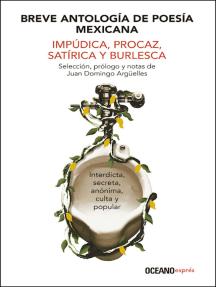 Breve antología de poesía mexicana: Impúdica, procaz, satírica y burlesca