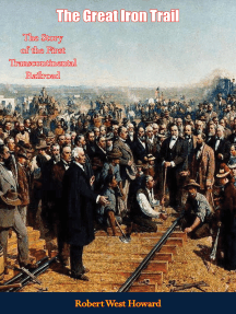 The Great Iron Trail: The Story of the First Transcontinental Railroad