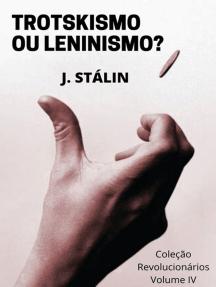 Trotskismo Ou Leninismo?